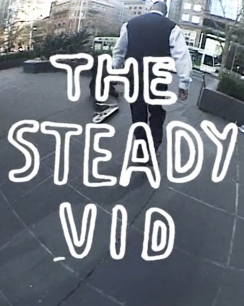 The Steady Vid