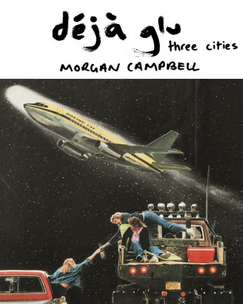 déjàglu: Three Cities | Morgan Campbell