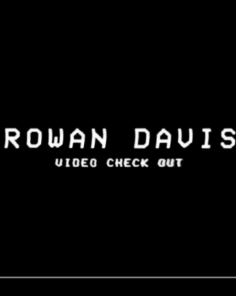 ROWAN DAVIS: VIDEO CHECK OUT