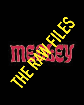 MEDLEY – THE RAW FILES