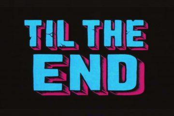 """""""Til The End"""""""