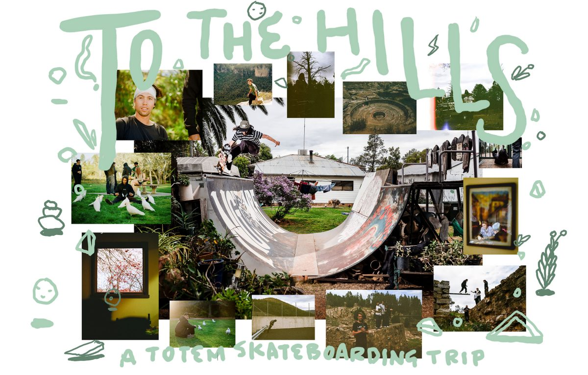 TO THE HILLS – WITH TOTEM SKATEBOARDING - A skate convoy from the Blue Mountains to the Snowy Mountains.