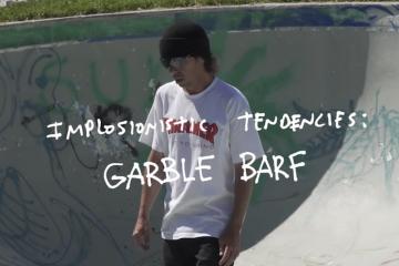 Implosionistic Tendencies: Garble Barf