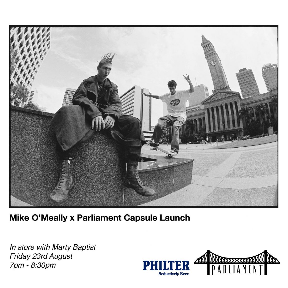 MIKE O'MEALLY x PARLIAMENT CAPSULE LAUNCH - FRIDAY 23rd of August - Brisbane...