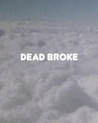 LOCAL N3WS PRESENTS: DEAD BROKE