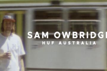 SAM OWBRIDGE: WELCOME TO HUF AUSTRALIA