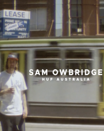 SAM OWBRIDGE: WELCOME TO HUF AUSTRALIA